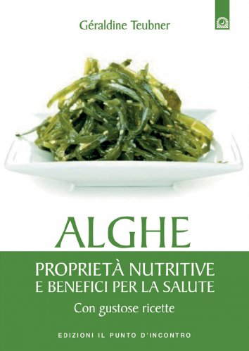 Alghe: Proprietà Nutritive e Benefici per la Salute (eBook)