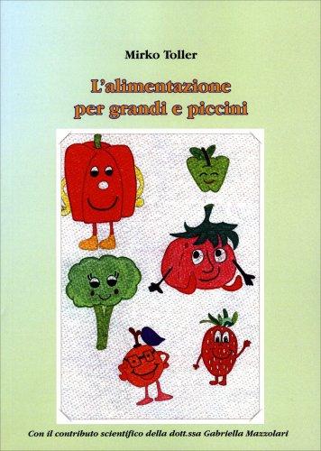 L'Alimentazione per Grandi e Piccini