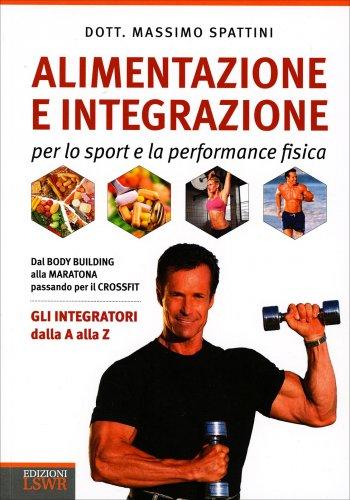 Alimentazione e Integrazione per lo Sport e la Performance Fisica