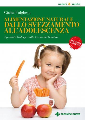Alimentazione Naturale dallo Svezzamento all'Adolescenza (eBook)