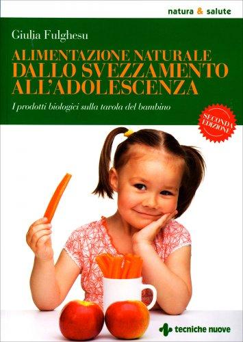 Alimentazione Naturale dallo Svezzamento all'Adolescenza