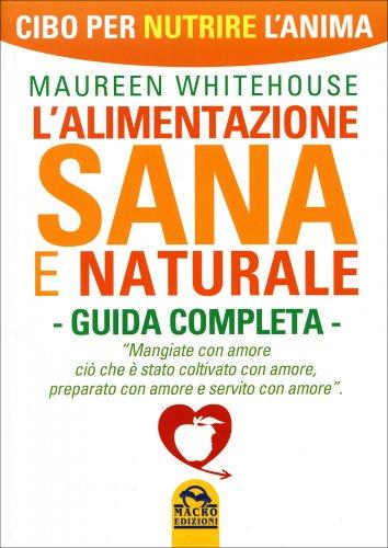 L'Alimentazione Sana e Naturale - Guida Completa