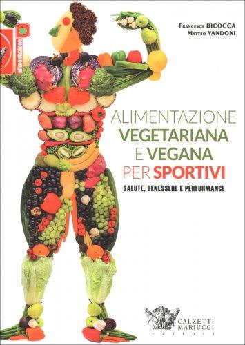 Alimentazione Vegetariana e Vegana per Sportivi
