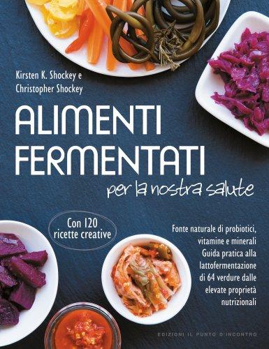 Alimenti Fermentati per la Nostra Salute (eBook)