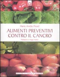 Alimenti Preventivi Contro il Cancro