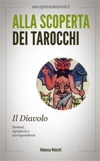 Alla Scoperta dei Tarocchi: Il Diavolo (eBook)