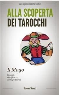 Alla Scoperta dei Tarocchi: Il Mago (eBook)