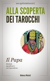 Alla Scoperta dei Tarocchi: Il Papa (eBook)