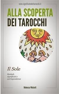 Alla Scoperta dei Tarocchi: Il Sole (eBook)