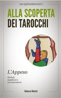 Alla Scoperta dei Tarocchi: L'Appeso (eBook)