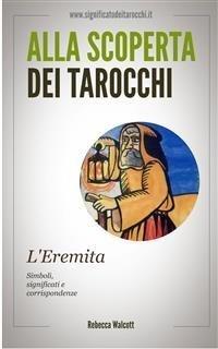 Alla Scoperta dei Tarocchi: L'Eremita (eBook)