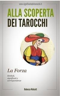 Alla Scoperta dei Tarocchi: La Forza (eBook)