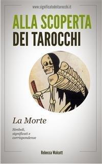 Alla Scoperta dei Tarocchi: La Morte (eBook)