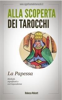 Alla Scoperta dei Tarocchi: La Papessa (eBook)
