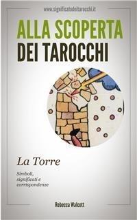 Alla Scoperta dei Tarocchi: La Torre (eBook)