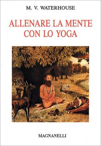 Allenare la Mente con lo Yoga