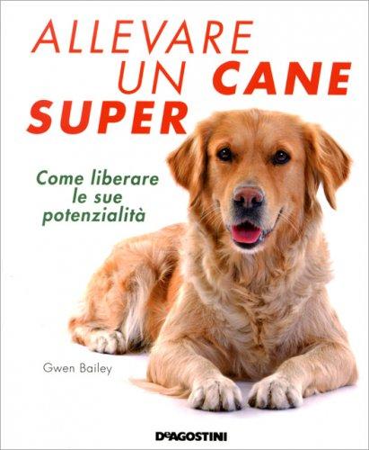 Allevare un Cane Super