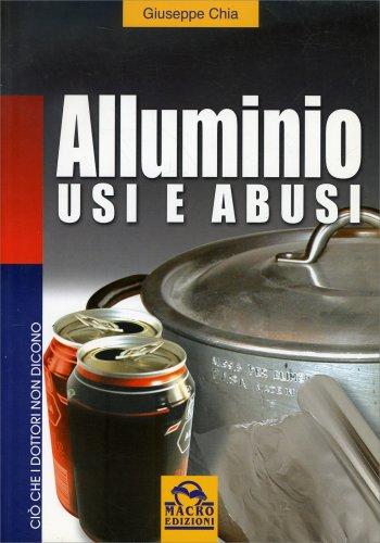 Alluminio - Usi e Abusi