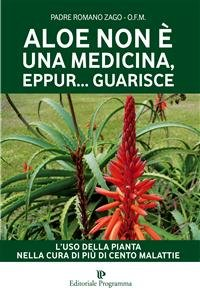 Aloe Non È una Medicina, Eppur... Guarisce (eBook)