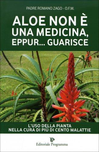 Aloe Non è una Medicina, Eppur... Guarisce