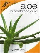 Aloe - La Pianta che Cura
