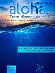Aloha. Tutto Dipende da Te! (eBook)