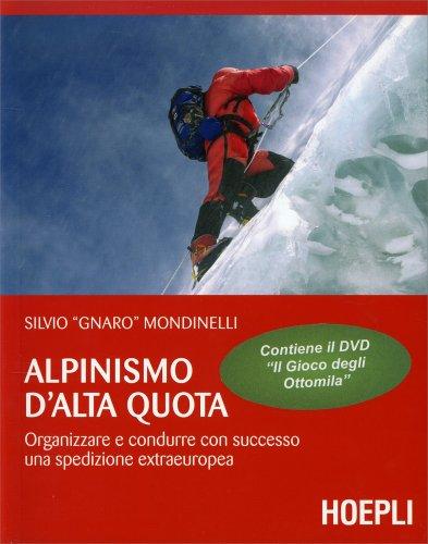 Alpinismo d'Alta Quota - Con DVD Allegato