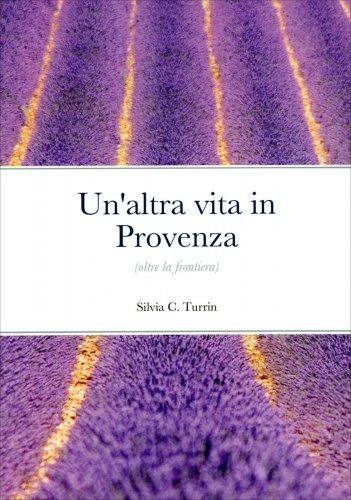 Un'Altra Vita in Provenza