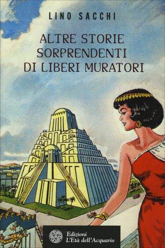 Altre Storie Sorprendenti di Liberi Muratori