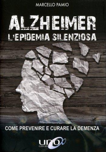 Alzheimer. L'epidemia Silenziosa