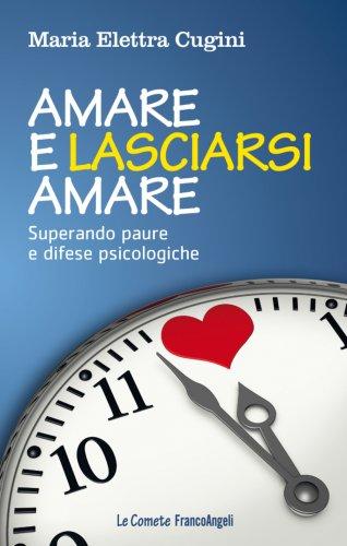 Amare e Lasciarsi Amare (eBook)