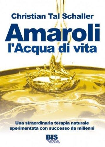 Amaroli - L'Acqua di Vita (eBook)