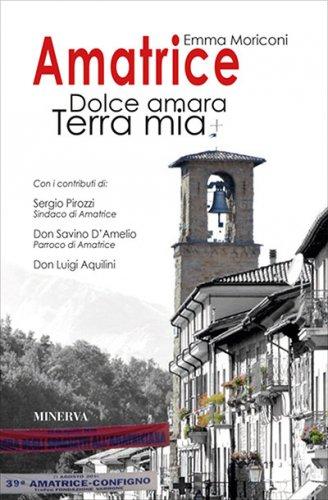 Amatrice - Dolce Amara Terra Mia