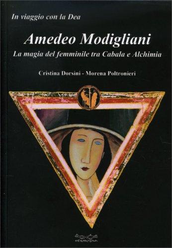 Amedeo Modigliani - La Magia del Femminile Tra Cabala e Alchimia