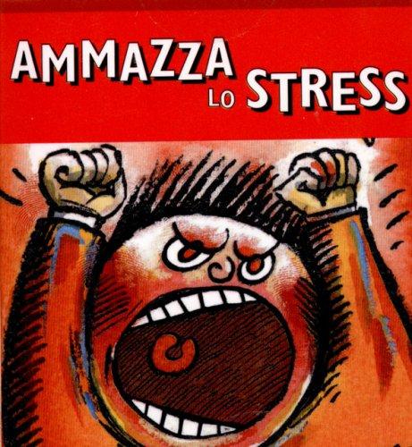 Ammazza lo Stress