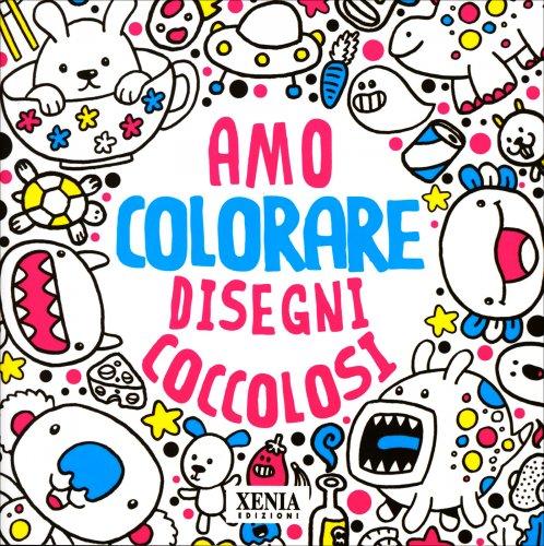 Amo Colorare - Disegni Coccolosi