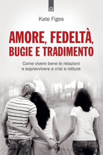 Amore, Fedeltà, Bugie e Tradimento (eBook)