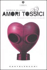Amori Tossici