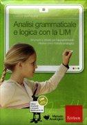 Analisi Grammaticale e Logica con la LIM - Cofanetto con Libro e CD Rom