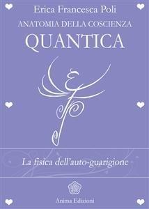 Anatomia della Coscienza Quantica (eBook)
