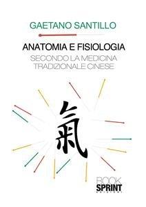 Anatomia e Fisiologia Secondo la Medicina Tradizionale Cinese (eBook)