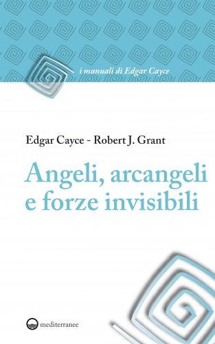 Angeli, Arcangeli e Forze Invisibili (eBook)
