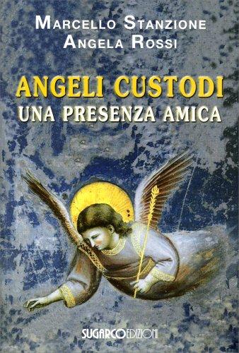 Angeli Custodi - Una Presenza Amica
