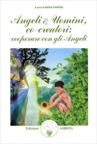 Angeli e Uomini co-creatori : cooperare con gli Angeli