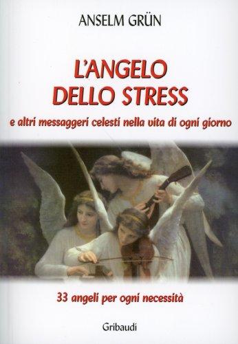 L'Angelo dello Stress e Altri Messaggeri Celesti nella Vita di Ogni Giorno