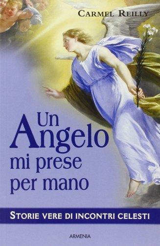 Un Angelo mi Prese per Mano