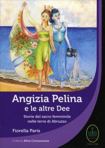 Angizia Pelina e le Altre Dee