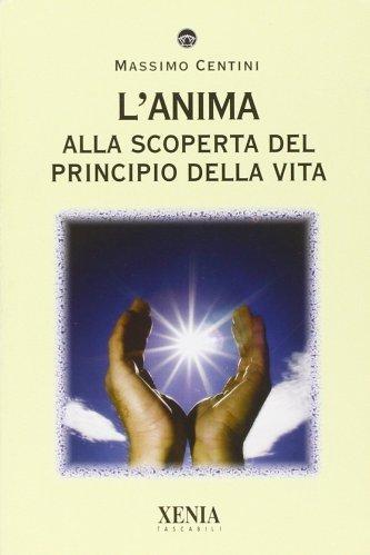 L'Anima - Alla Scoperta del Principio della Vita