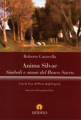Anima Silvae - Simboli e Suoni del Bosco Sacro
