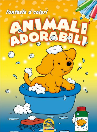 Fantasie a Colori - Animali Adorabili